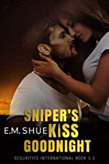 Sniper's Kiss Goodnight: A Securities International Novella (Securities International Novellas Book 1) Kindle Edition