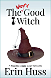The Mostly Good Witch (A Malibu Magic Cozy Mystery Book 2)