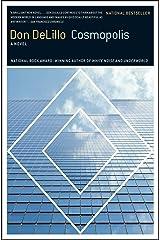 Cosmopolis: A Novel Kindle Edition