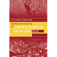 Digital Processing of Synthetic Aperture Radar Data: Algorithms and Implementation (Artech House Remote Sensing Library)