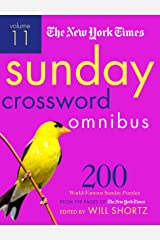 The New York Times Sunday Crossword Omnibus Volume 11: 200 World-Famous Sunday Puzzles from the Pages of The New York Times Paperback