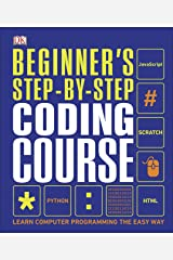 Beginner's Step-by-Step Coding Course: Learn Computer Programming the Easy Way Kindle Edition