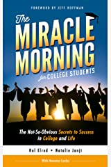 The Miracle Morning for College Students: The Not-So-Obvious Secrets to Success in College and Life Kindle Edition
