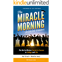 The Miracle Morning for College Students: The Not-So-Obvious Secrets to Success in College and Life (English Edition)