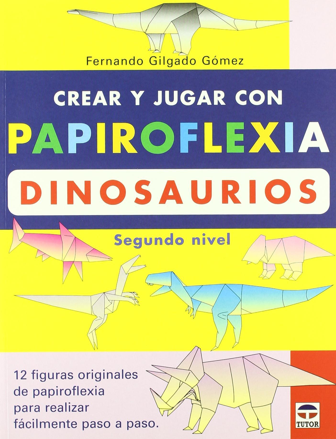Crear y Jugar Con Papiroflexia. Dinosaurios 2 (Español) Tapa blanda