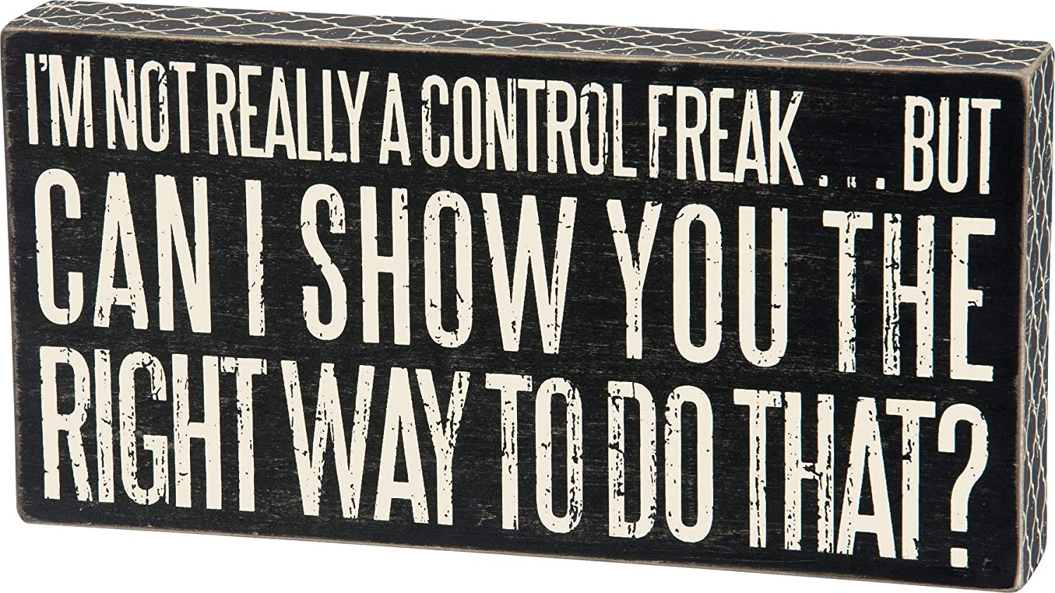 Primitives by Kathy 25173 Lattice Trimmed Box Sign, 6 x 12-Inches, Control Freak
