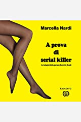 A prova di serial killer: Un'indagine della giovane Marcella Randi [A Serial Killer Proof: An Investigation by the Young Marcella Randi]: Le indagini del commissario Marcella Randi, Vol. 2 Audible Audiobook