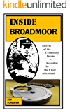 Inside Broadmoor: Secrets of the Criminally Insane - Revealed by the Chief Attendant