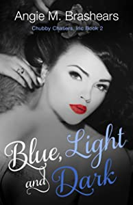 Blue, Light and Dark (Chubby Chasers, Inc. Series Book 2)