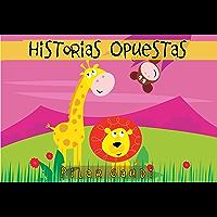 Historias Opuestas (Opposite Stories)