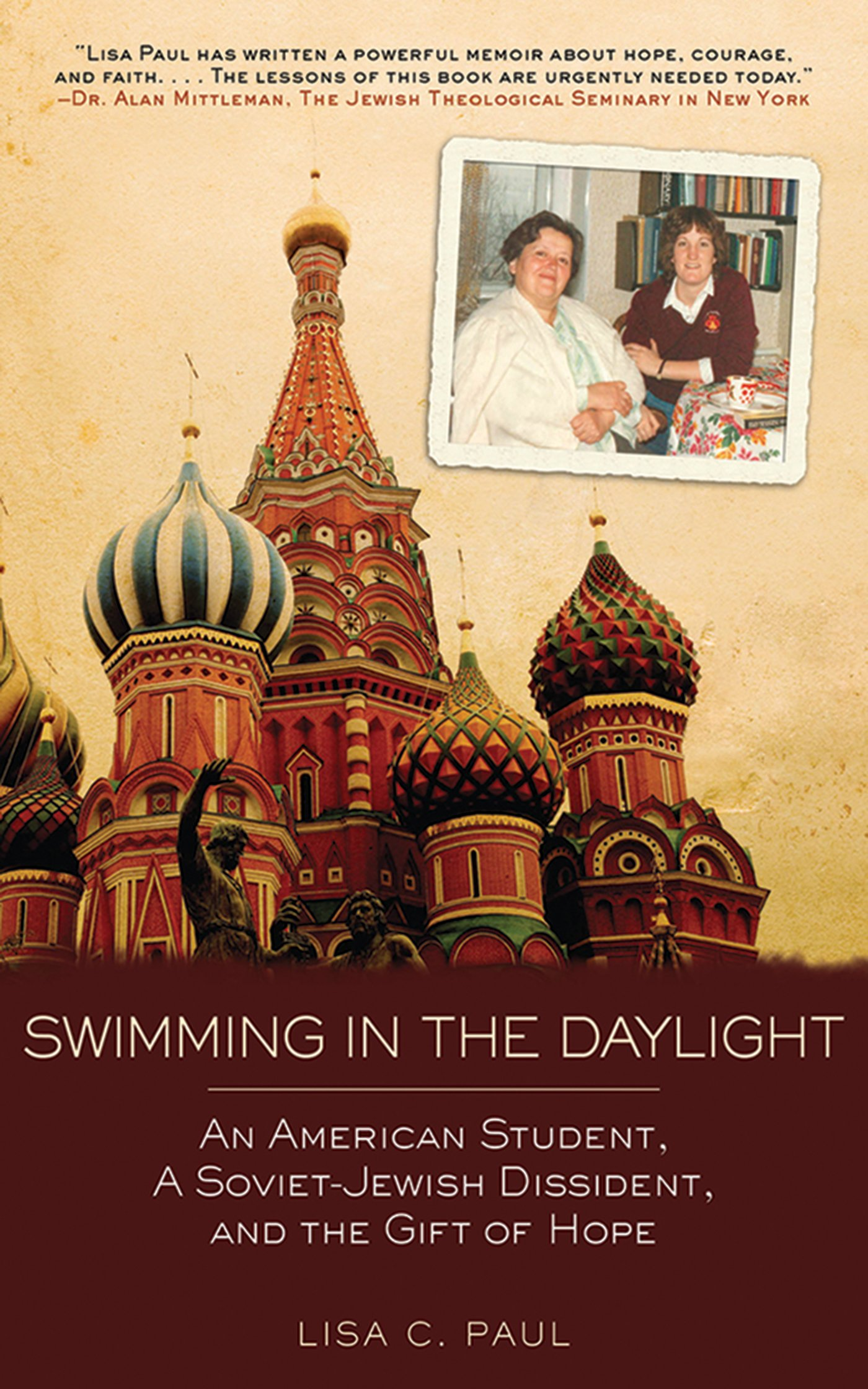 Swimming In The Daylight: An American Student, A Sovietjewish Dissident,  And The Gift Of Hope: Lisa C Paul: 9781616082031: Amazon: Books
