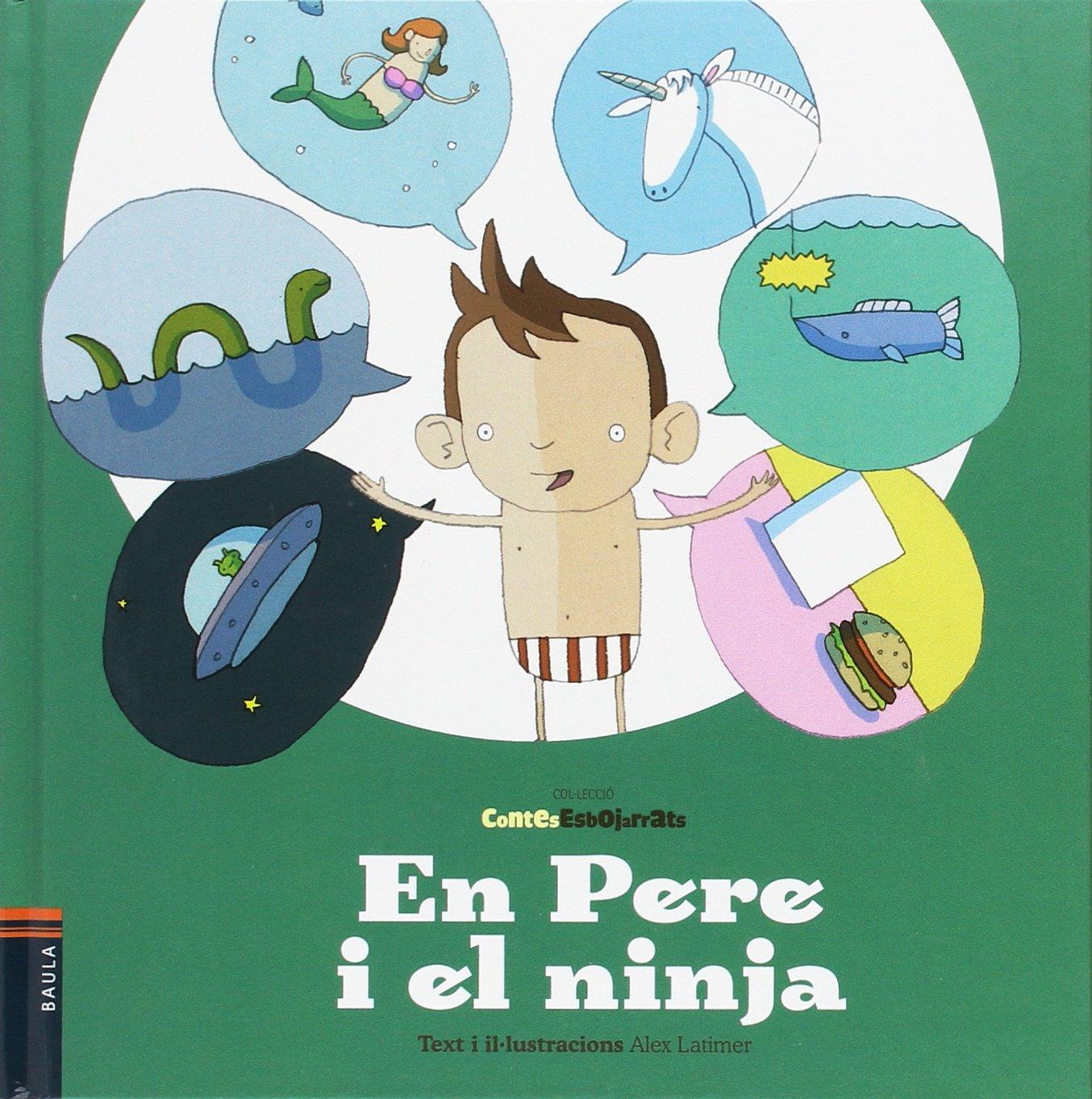 En Pere i el ninja (Contes Esbojarrats): Amazon.es: Alex ...