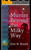 Murder Beyond the Milky Way