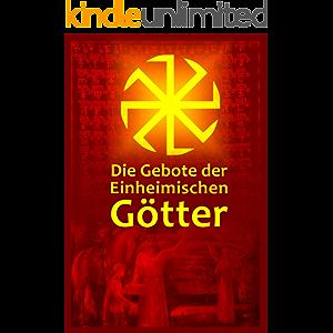 Die Gebote der Einheimischen Götter (German Edition)