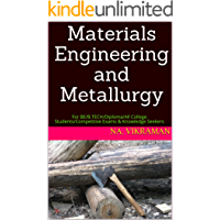 Materials Engineering and Metallurgy: For BE/B.TECH/Diploma/All College Students/Competitive Exams & Knowledge Seekers (2020 Book 39)