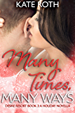 Many Times, Many Ways (Desire Resort Book 3)