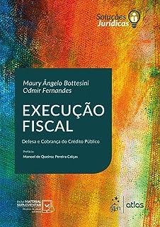 Execução Fiscal: Defesa e Cobrança do Crédito Público