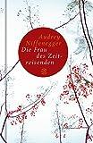 Fischer Taschenbibliothek: Die Frau des Zeitreisenden: Roman