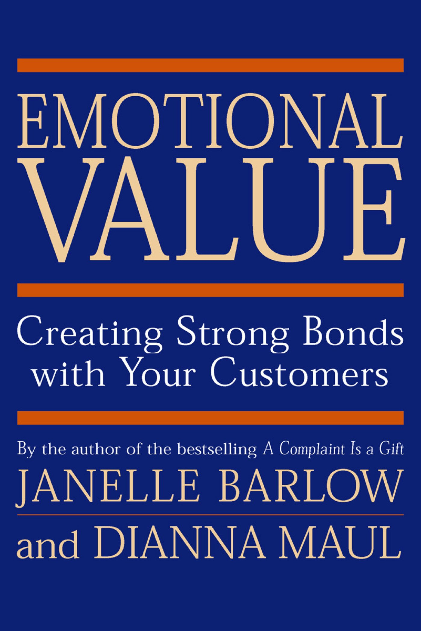 Emotional value creating strong bonds with your customers emotional value creating strong bonds with your customers janelle barlow dianna maul 9781576750797 amazon books fandeluxe Choice Image
