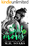 All The Right Moves: A Love Me, I'm Famous Novel