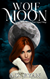 Wolf Moon (The Blood Moon Legacy Book 2)