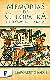 Memorias de Cleopatra 3. El ocaso de una diosa