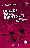 Uccidi Paul Breitner. Frammenti di un discorso sul pallone