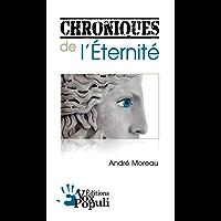 Chroniques de l'éternité (French Edition)