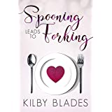 Spooning Leads to Forking (Hot in the Kitchen Book 2)