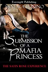 The Submission of a Mafia Princess (The Satin Rose Experience Book 3) Kindle Edition