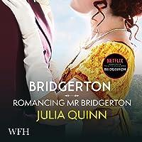 Bridgerton: Romancing Mister Bridgerton: Bridgertons, Book 4