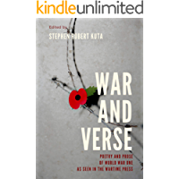 War and Verse, Poetry and Prose of World War One: As seen in the Wartime Press