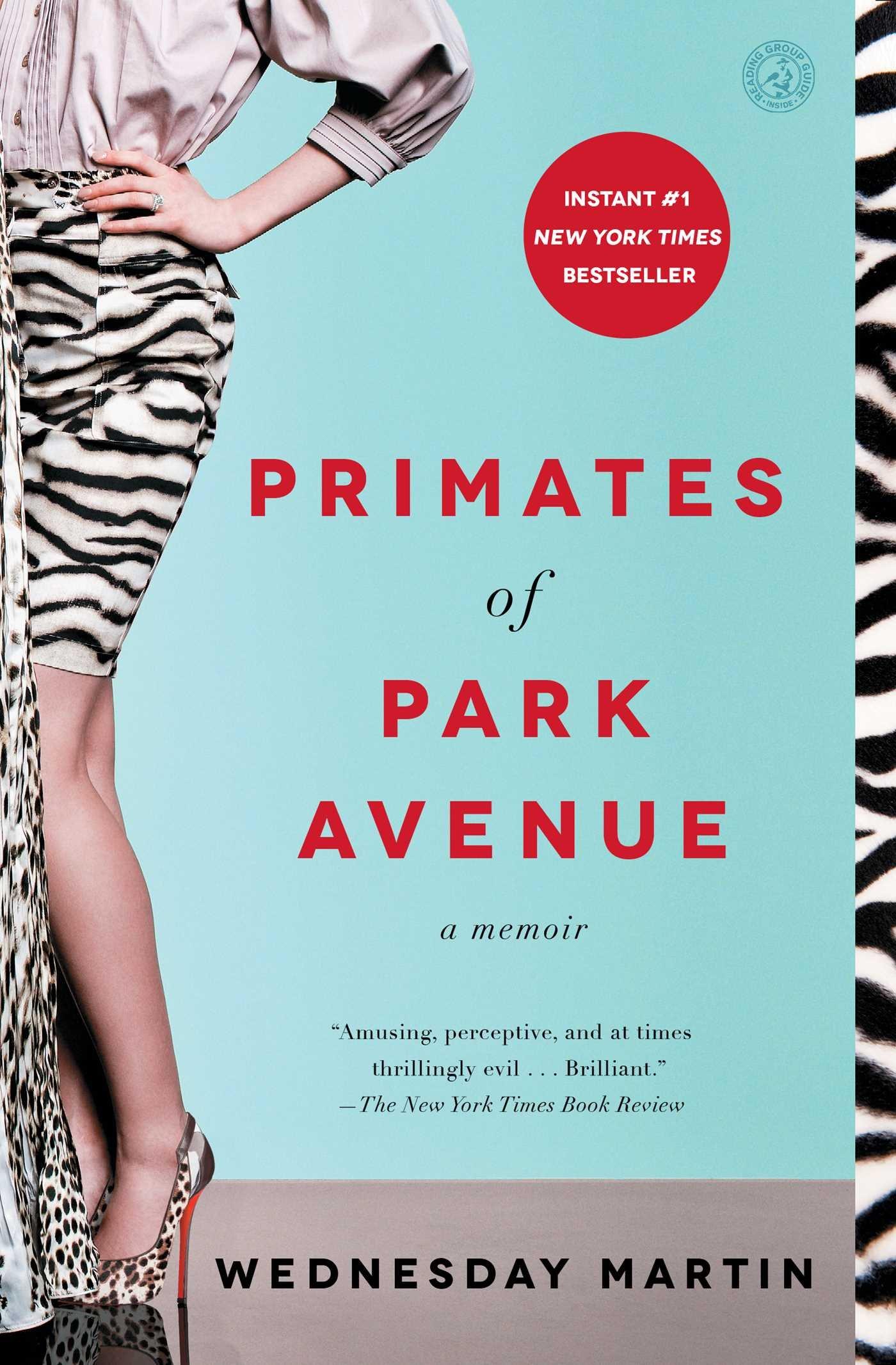 Primates of Park Avenue: A Memoir: Martin Ph.D., Wednesday: 9781476762715:  Amazon.com: Books