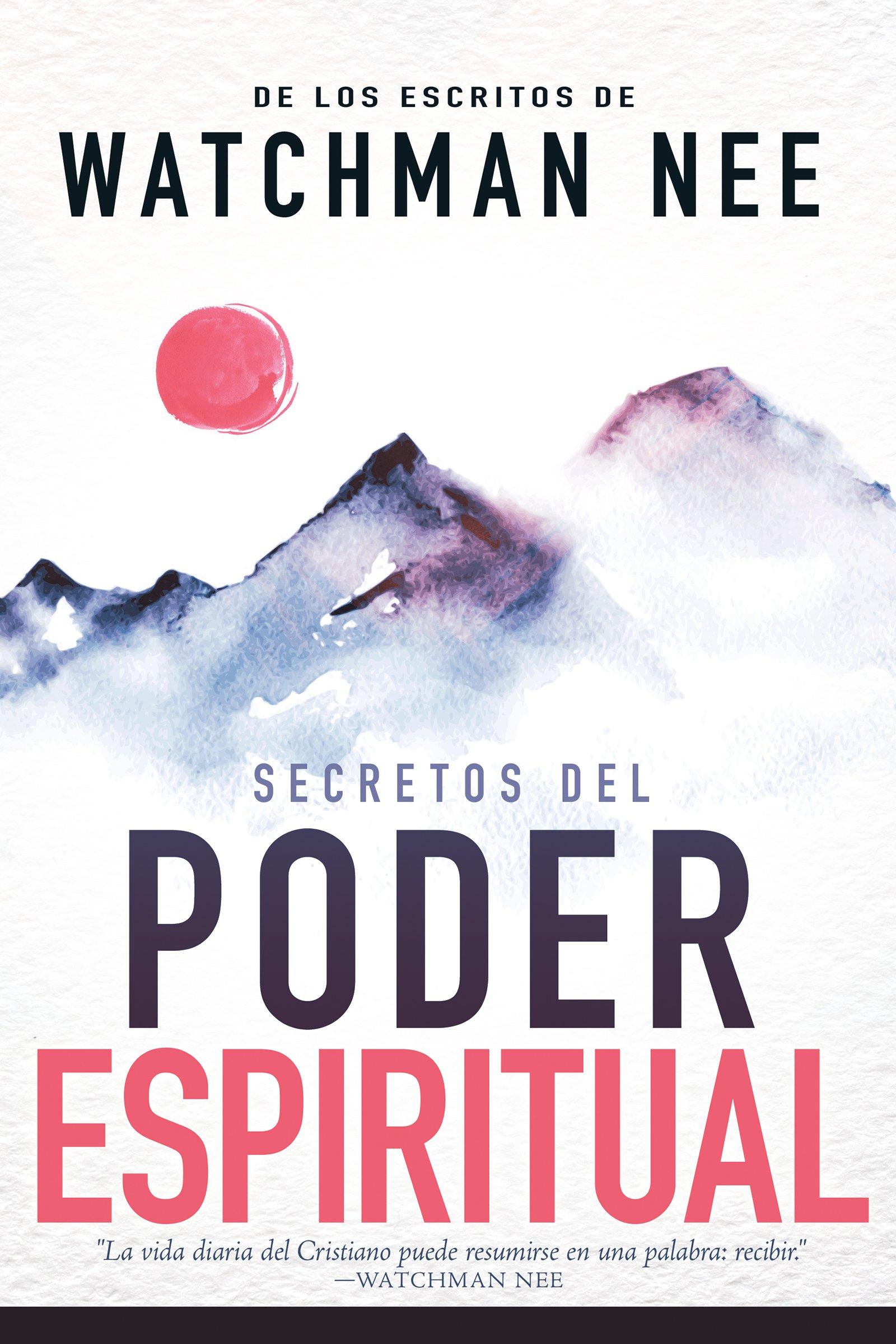 secretos-del-poder-espiritual-de-los-escritos-de-watchman-nee-spanish-edition