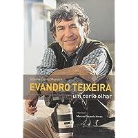 Evandro Teixeira. Um Certo Olhar