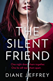 The Silent Friend: A gripping psychological suspense thriller from the author of bestselling books including The Guilty…