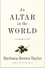An Altar in the World: A Geography of Faith Kindle Edition