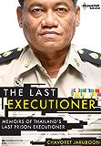 The Last Executioner: Memoirs of Thailand's last prison executioner (English Edition)