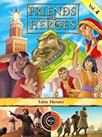 Friends and Heroes, Volume 4 – False Heroes