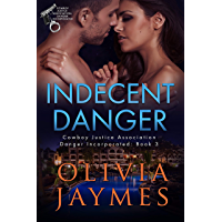 Indecent Danger (Danger Incorporated Book 3) (English Edition)