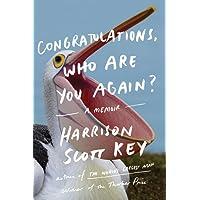 Congratulations, Who Are You Again?: A Memoir
