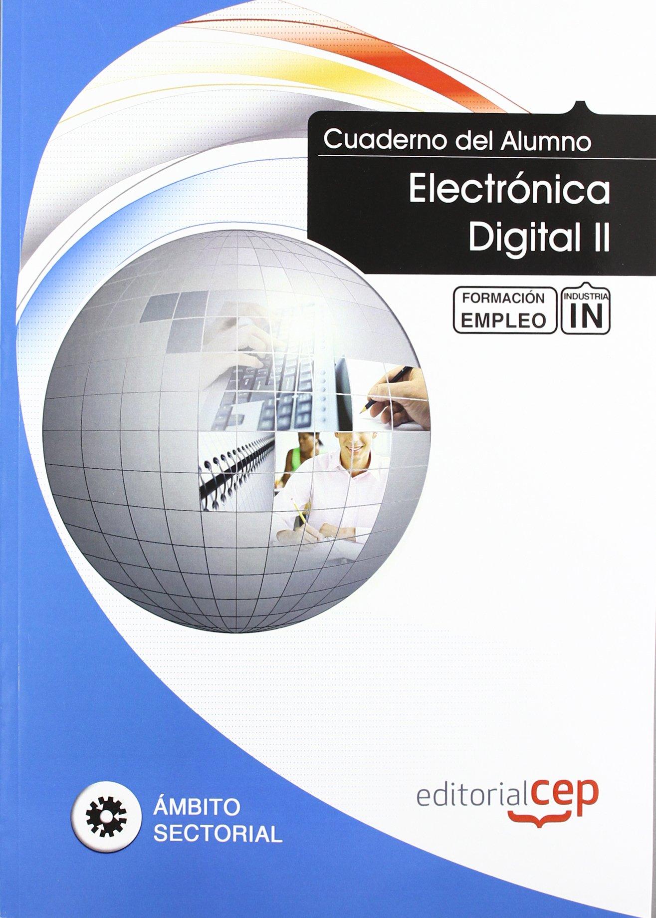 Cuaderno del alumno Electrónica Digital II. Formación para el empleo (Spanish) Paperback – 2012