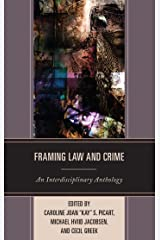 Framing Law and Crime: An Interdisciplinary Anthology (Law, Culture, and the Humanities Series) Kindle Edition