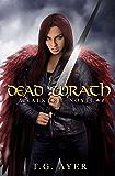 Dead Wrath (A Valkyrie Novel - Book 4) (The Valkyrie Series)