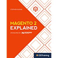 Magento 2 Explained: Your Step-by-Step Guide to Magento 2 (The Explained Series) (English Edition)