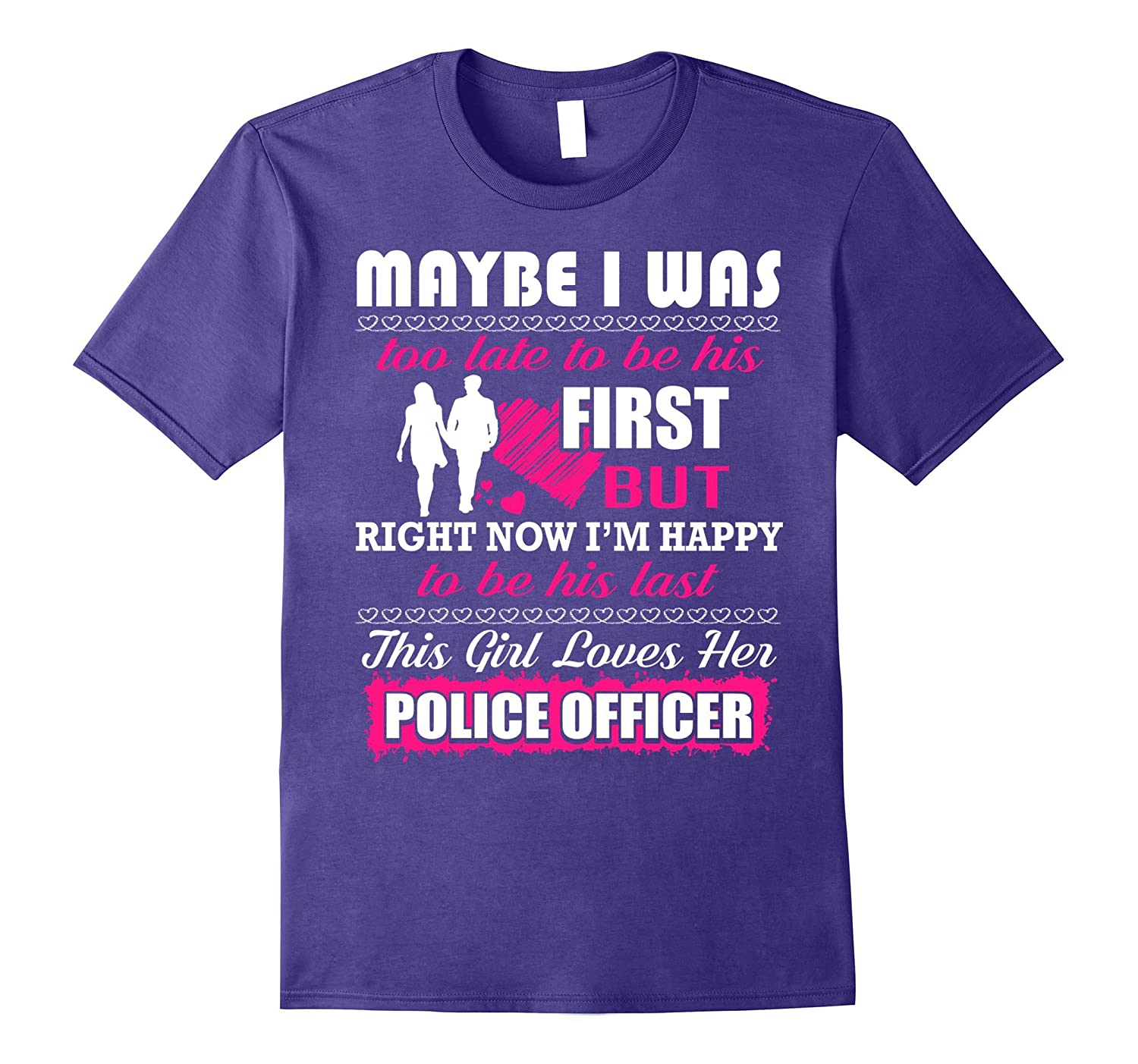 BeeTee Police Officers Wife - Happy To Be His Last T-Shirt-PL