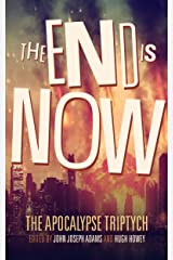 The End is Now (Apocalypse Triptych Book 2) Kindle Edition