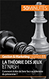 La théorie des jeux et Nash: Comment éviter de faire face au dilemme du prisonnier ? (Gestion & Marketing t. 11)