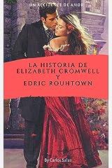 La historia de Elizabeth Cromwell Y Edric Rouhtown (Spanish Edition) Kindle Edition