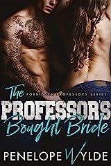 The Professor's Bought Bride: A Forbidden Student Teacher Romance (Forbidden Professors Book 2) Kindle Edition